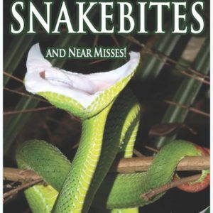 Venomous Snakebites and Near Misses book of stories about snakebites.